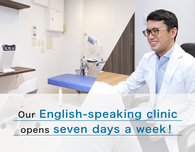 Our English-speaking clinic,opens seven days a week!